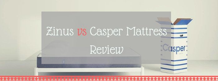 Zinus vs Casper Comparison August 2019 — A MATTRESS FIGHT!